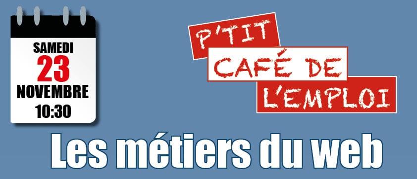 Le P'tit Café de l'Emploi : les métiers du web